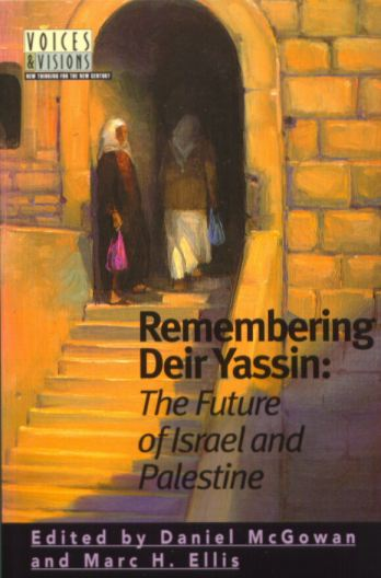 Remembering Deir Yassin: The Future of Israel and Palestine
